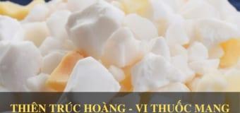 Thiên Trúc Hoàng – Vị thuốc chữa tai biến trong An Cung Trúc Hoàn