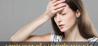 5 thói quen gây thiếu máu não cực kì dễ mắc phải